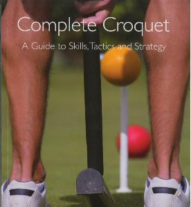 Complete Croquet: A Guide to Skills