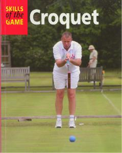 Croquet: The Skills of the Game